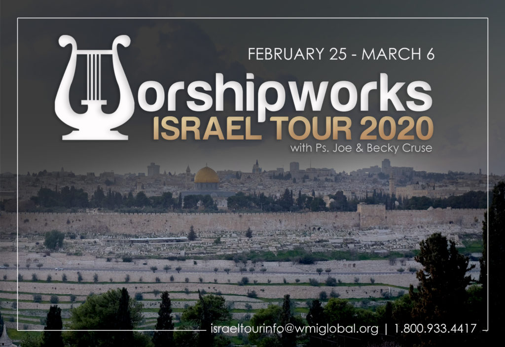 Worshipworks Israel Tour 2020 with Ps. Joe & Becky Cruse February 25 — March 6